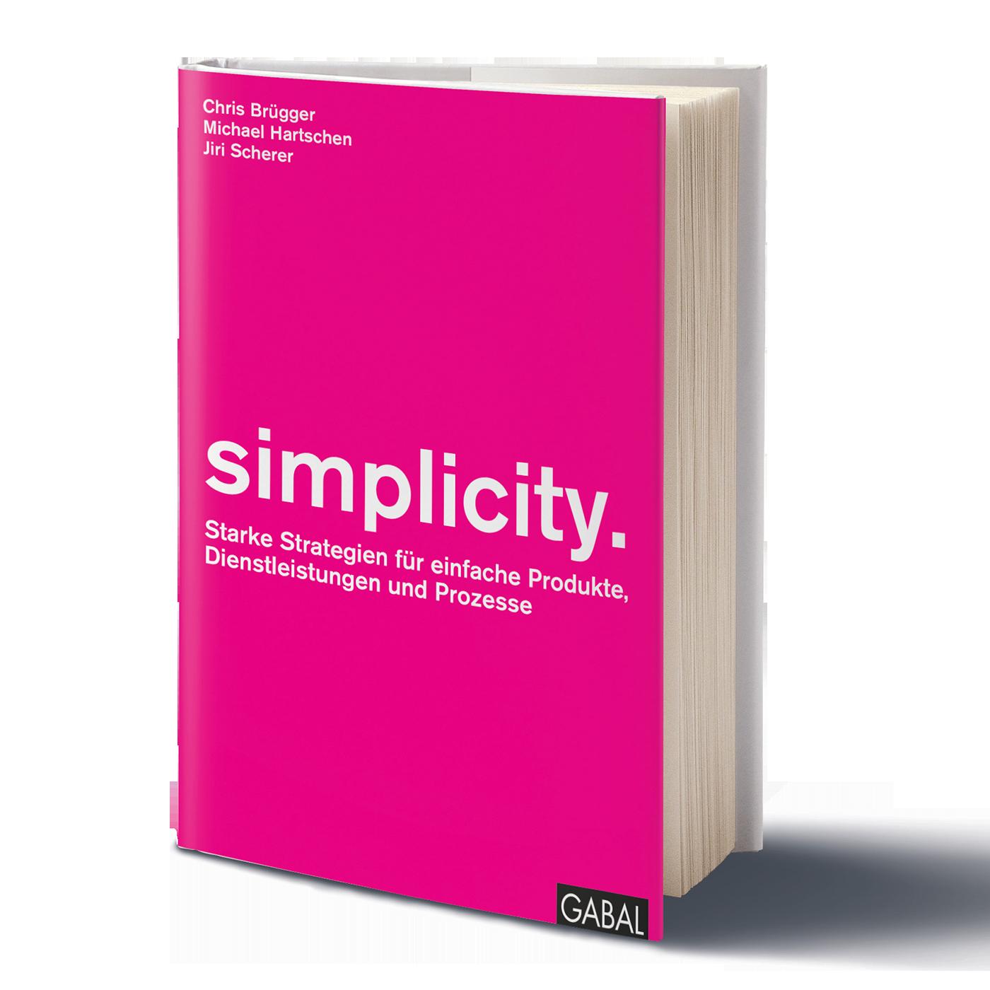 Simplicity Starke Strategien für einfache Produkte, Dienstleistungen und Prozesse, Michael Hartschen
