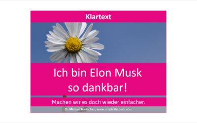 Ich bin Elon Musk so dankbar!